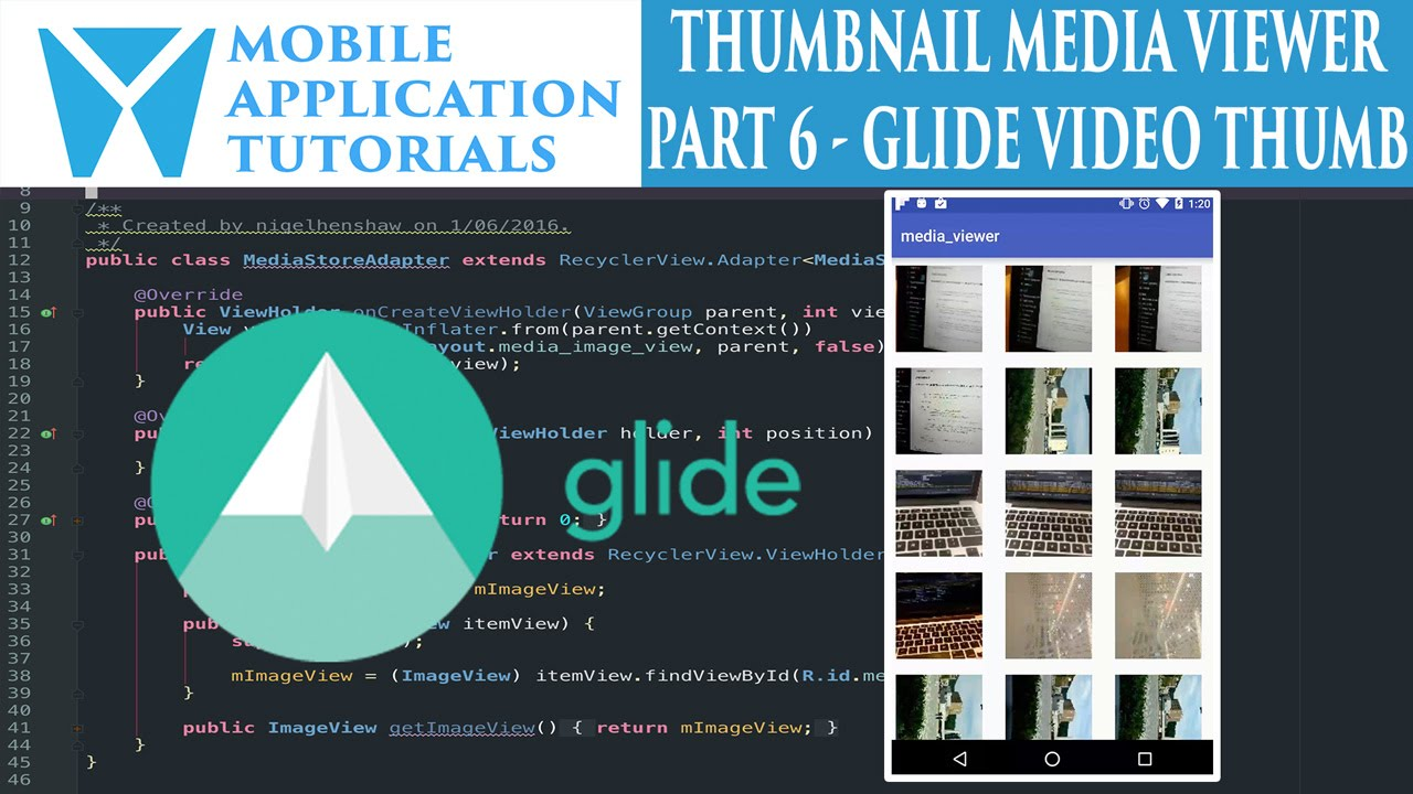 Android development tutorial creating media thumbnail viewer - Part 6 video  thumbnails with Glide