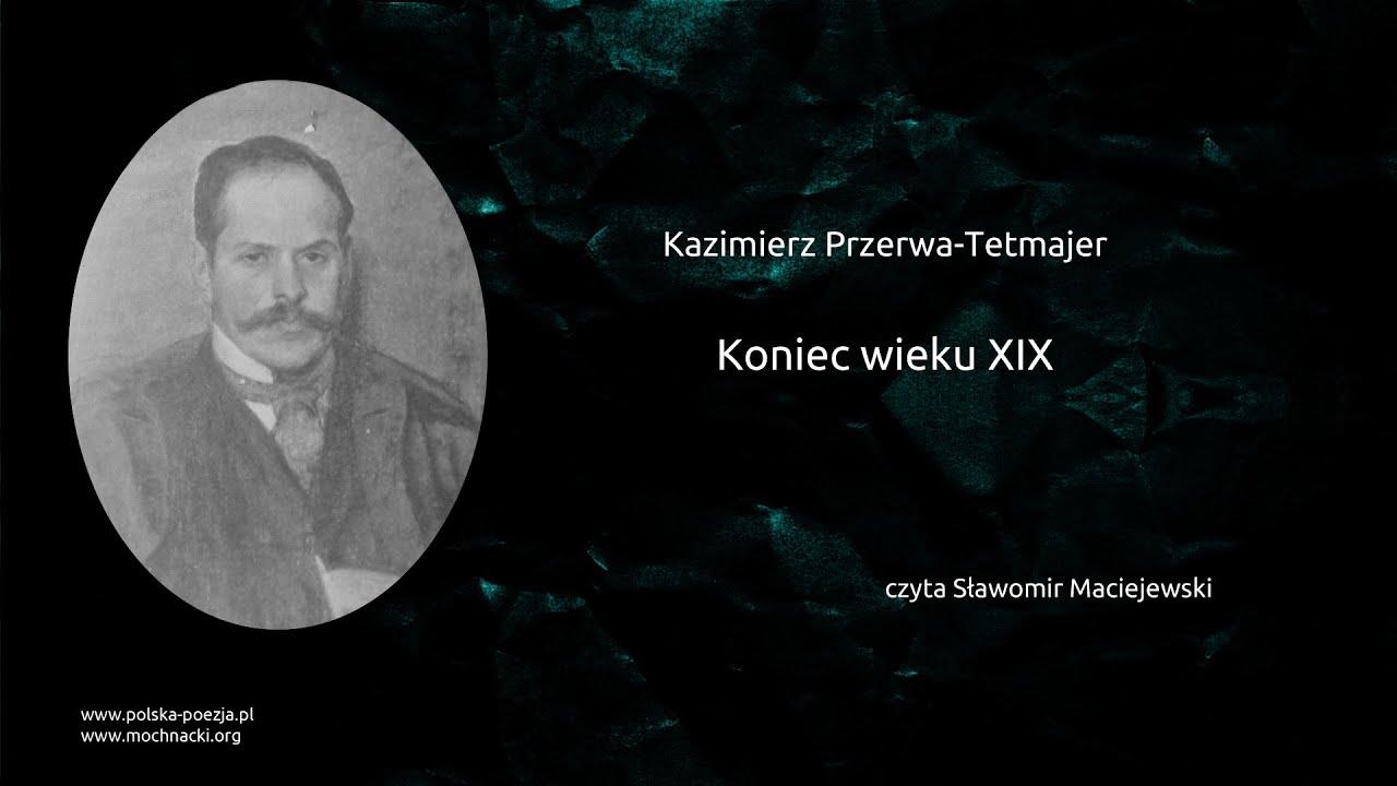 Kazimierz Przerwa Tetmajer Koniec Wieku Xix