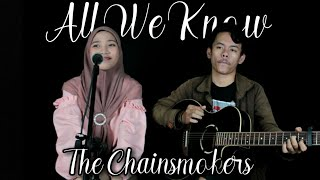 ALL WE KNOW - THE CHAINSMOKERS (LIVE COVER SELVI & SYAFRIL)