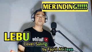LEBU - Alvi Ananta II Cover Suling by Fajril AbiJaya