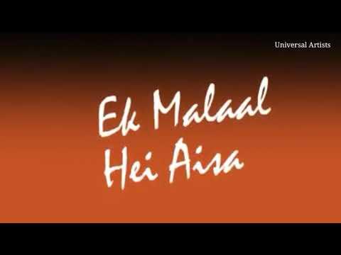 Ek Malaal hei aisa    status video    universal artists