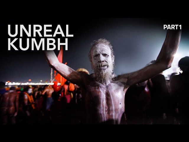 Ethereal: Meeting Naga Sadhu | Unreal Kumbh | Part 1
