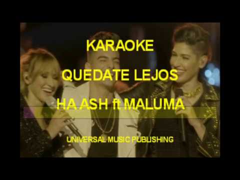 Ha Ash / Quédate Lejos ft Maluma karaoke