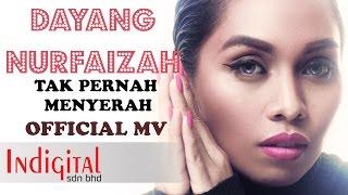 Dayang Nurfaizah - Tak Pernah Menyerah (Official Music Video)