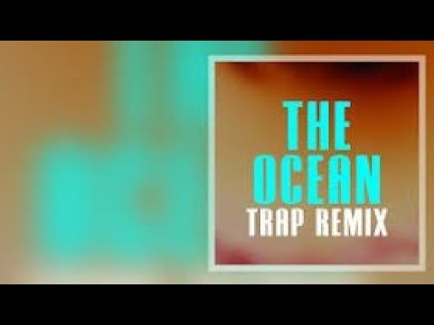 The Ocean (TrapRemix)TTRG