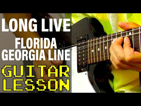How To Play Long Live by Florida Georgia Line (Guitar Lesson)