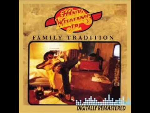 Hank Williams Jr - Family Tradition (HQ)