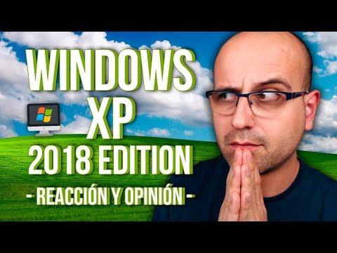 🖥 Windows XP 2018 Edition: Reacción Y Opinión | La Red De Mario