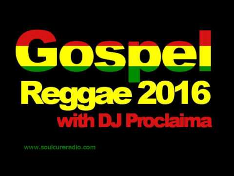 Gospel Reggae Music Mix 2016 - DJ Proclaima Gospel Reggae
