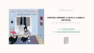 """A Keepsake"" by Empire! Empire! (I Was a Lonely Estate)"