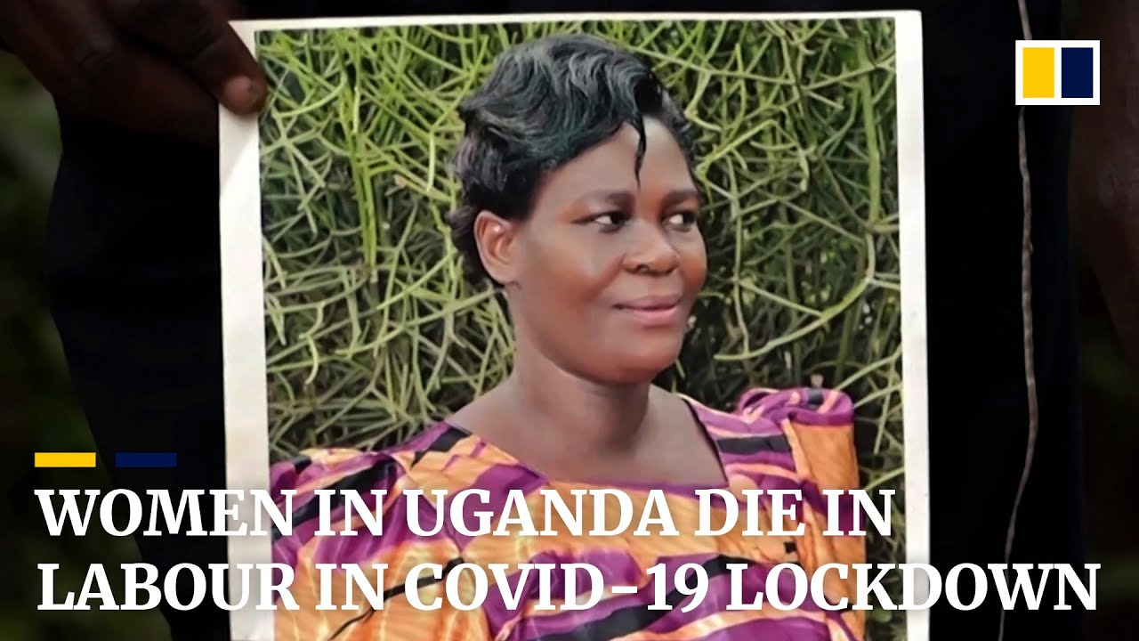 Women in Uganda die in labour in Covid-19 lockdown