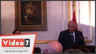 وزير الخارجية: مصر ملتزمة بإجراء تحقيق شفاف فى حادث الواحات