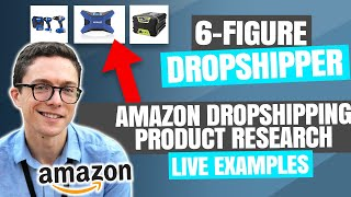 Amazon Dropshipping Product Research With 6-Figure Seller Paul J Lipsky - (LIVE EXAMPLES)