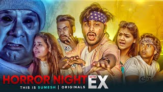 Horror Night With Ex | Horror Comedy + love | Unexpected Twist | This is Sumesh