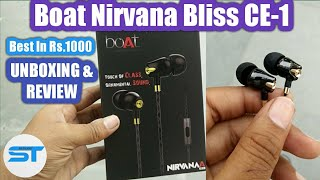 Boat Nirvana Bliss CE-1 Earphones Unboxing & Review| Best In Rs.1000?