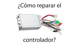 Como reparar un controlador brushless de bicicleta electrica, moto electrica, patin electrico, etc.