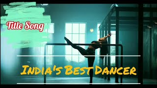 India's Best Dancer   Official Title Song   Sony Tv   Adil Prashant
