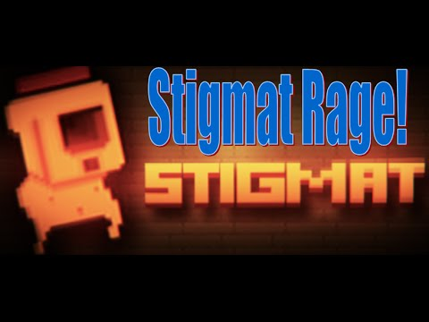 Stigmat Rage! |