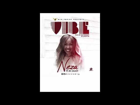NEZA FT MC GALAXY - VIBE