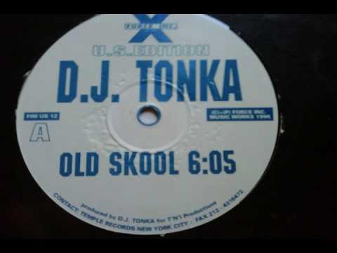 DJ Tonka - Old Skool
