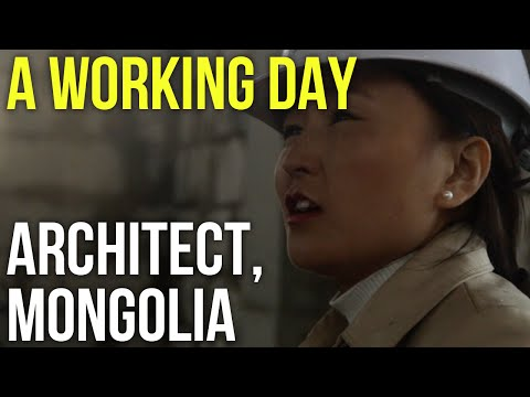 A Working Day – Architect, Mongolia