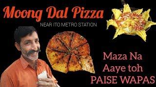 Moong Dal Pizza near ITO metro station    Maza na aaye toh paise wapas   