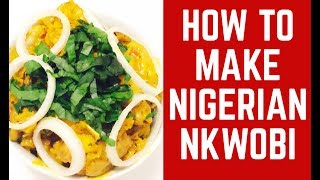 How To Make Nigerian Nkwobi (Spicy Cow Foot) | Home4Foods