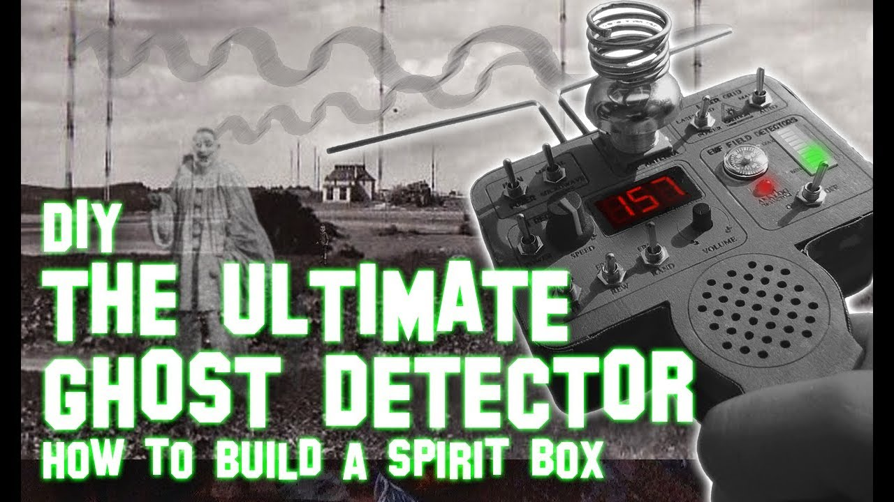 Build The Ultimate Ghost Detector Part II / The Advanced Spirit Box ...