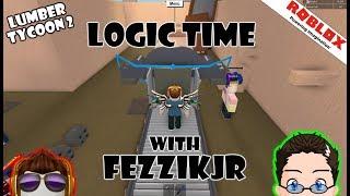 Roblox - Lumber Tycoon 2 - Logic Time w/ FezzikJr
