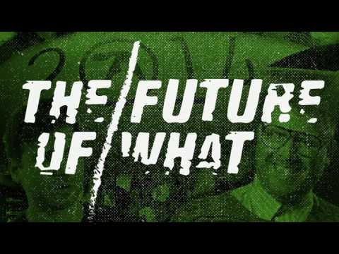 The Future Of What - Episode #39: Music 101 (Pt. 5) - Marketing Your Music