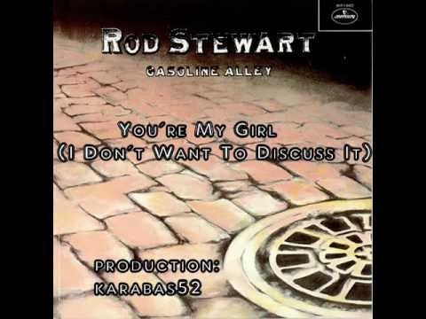 Rod Stewart - You´re My Girl (I Don´t Want to Discuss It)