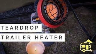 Heating Our Teardrop Trailer (Mr Buddy Heater)