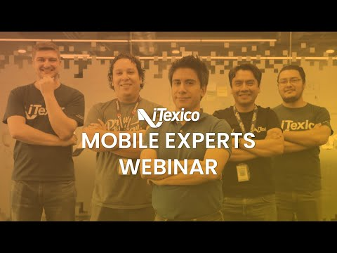 Webinar: Meet Mexican Nearshore Mobile Experts. Accelerate Your Mobile Delivery