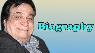 Kader Khan - Biography