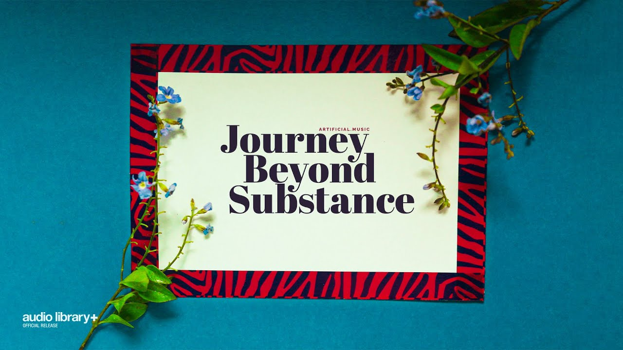 Journey Beyond Substance - Artificial.Music [A.L Release] · Free Copyright-safe Music