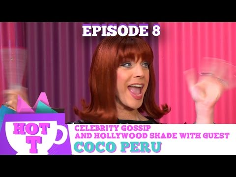 COCO PERU RETURNS TO HOT T! Celebrity Gossip & Hollywood Shade Season 3 Episode 8