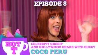 COCO PERU RETURNS TO HOT T! Celebrity Gossip & Hollywood Shade Season 3 Episode 8