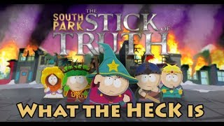 What the HECK is: South Park: The Stick of Truth - Basic Tutorial -(Comic RPG Game)