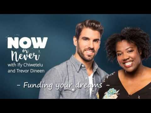 Now Or Never - Episode 2: Funding your dreams
