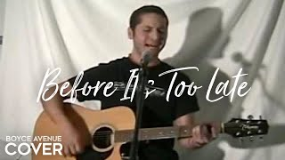 Baixar - Goo Goo Dolls Before It S Too Late Boyce Avenue Acoustic Cover On Apple Spotify Grátis
