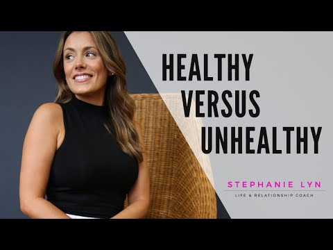 Healthy vs Unhealthy Relationships | Tips to Healthy Love