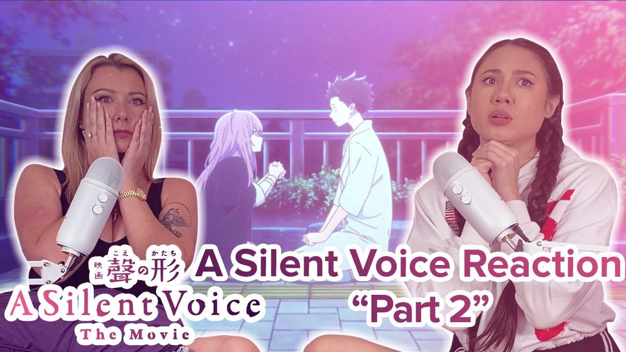 Silent Voice - Reaction - Movie - Part 2
