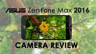 ASUS Zenfone MAX 2016 InDepth Camera Review with Samples | HOWISIT