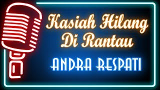 Gambar cover Kasiah Hilang Di Rantau (Karaoke Minang) ~ Andra Respati