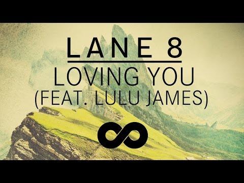 Lane 8 - Loving You feat. Lulu James