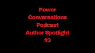 POWER CONVERSATIONS PODCAST BOOK TOUR EPISODE 6 (50-MINUTES)