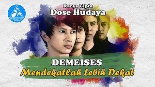 Demeises - Mendekatlah Lebih Dekat [Official Video Lyric]