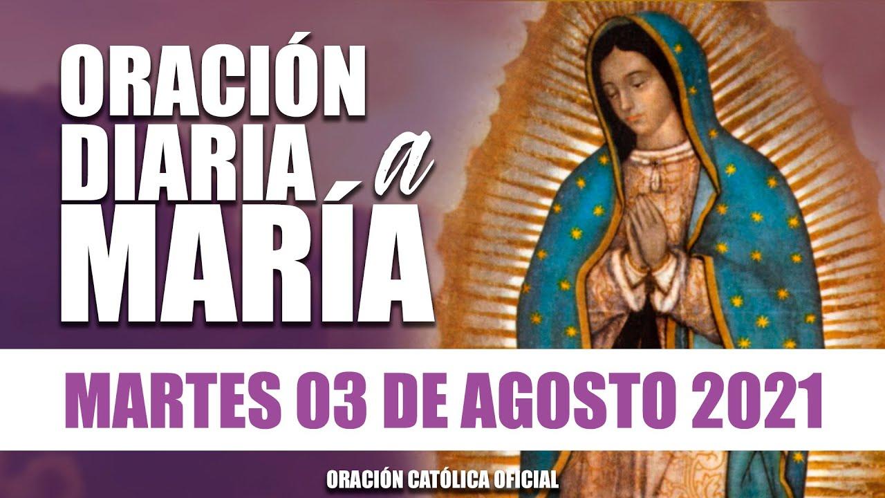 ORACIÓN DIARIA A LA VIRGEN MARÍA// DÍA 03//MARTES 03 de AGOSTO de 2021//