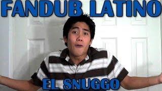 Nigahiga - El Snuggo - Fandub Latino by Longcat