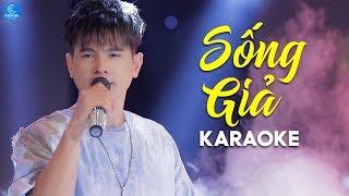 [KARAOKE] Sống Giả - Lâm Hùng